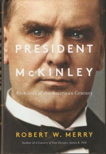 review of President McKinley: Architect of the American Century by Robert W. Merry