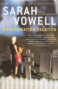 review of Sarah Vowell's 'Assassination Vacation'