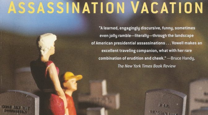 Sarah Vowell's 'Assassination Vacation'