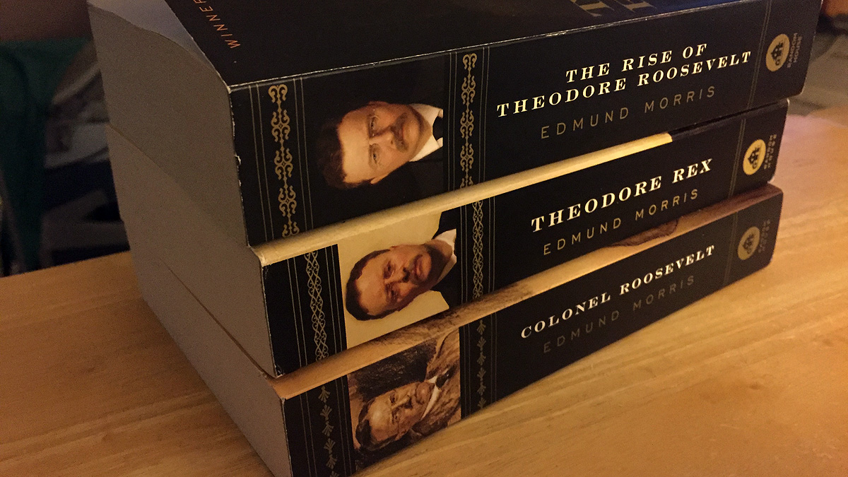 Three volumes on Theodore Roosevelt by Edmund Morris